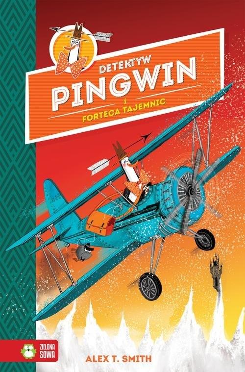Detektyw Pingwin i Forteca Tajemnic. Tom 2 Alex T. Smith