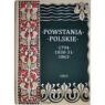 Powstania Polskie. Dzieje Powstania Styczniowego 1863-1864