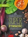 Super Żywność, czyli superfoods po polsku w.eko