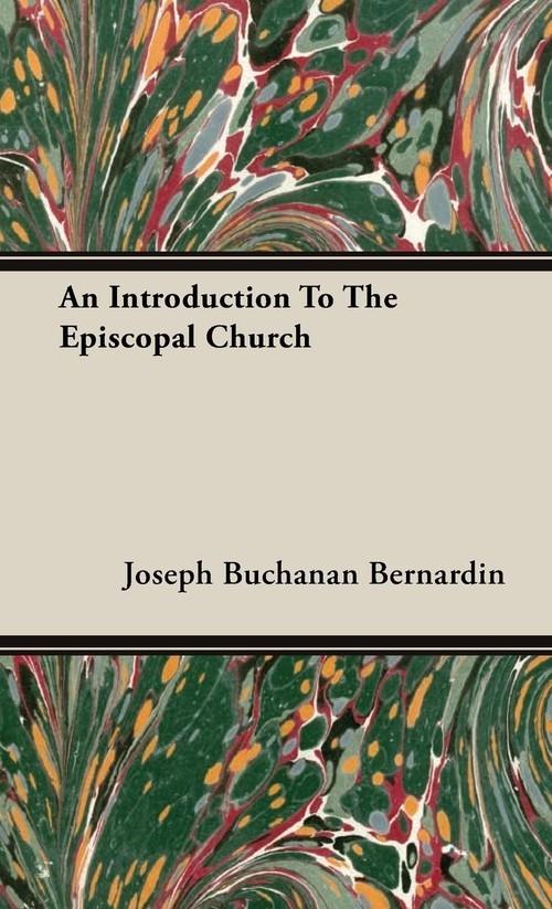 An Introduction To The Episcopal Church Bernardin Joseph Buchanan