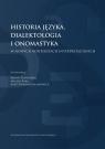 Historia języka, dialektologia i onomastyka w nowych kontekstach