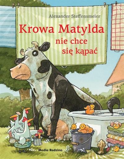 Krowa Matylda nie chce się kąpać Alexander Steffensmeier