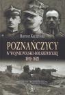 Poznańczycy w wojnie polsko-bolszewickiej 1919-1921 Kruszyński Bartosz