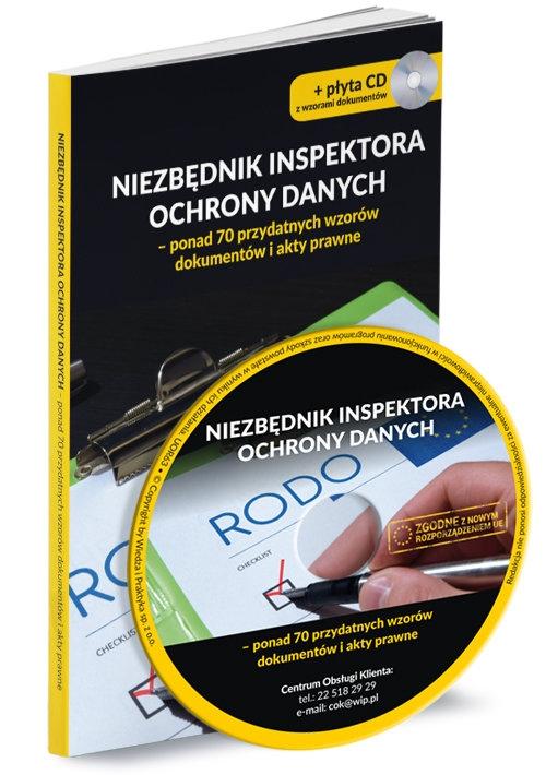 Niezbędnik inspektora ochrony danych Książka + płyta CD. ponad 70 przydatnych wzorów dokumentów i akty prawne - książka