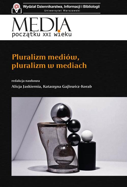 Pluralizm mediów, pluralizm w mediach - książka