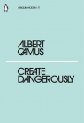 Create Dangerously Camus Albert