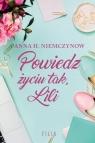Powiedz życiu tak Lili Niemczynow Anna H.
