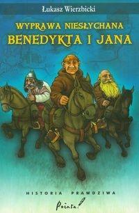 Wyprawa niesłychana Benedykta i Jana Wierzbicki Łukasz