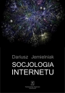 Socjologia internetu Jemielniak Dariusz
