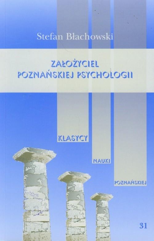 Założyciel poznańskiej psychologii Błachowski Stefan
