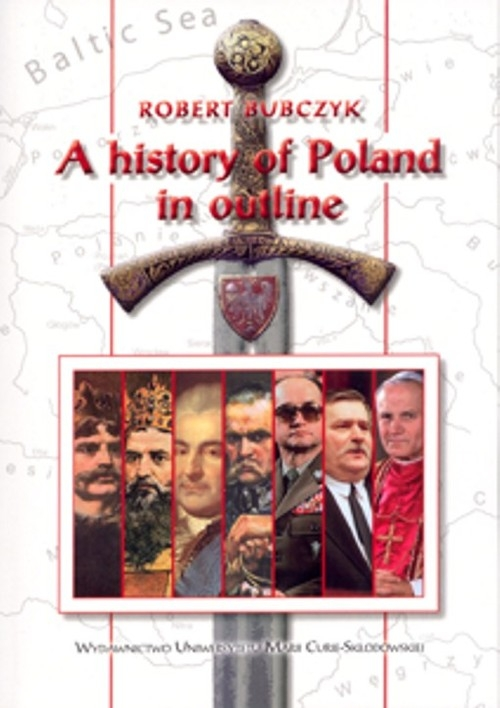 A history of Poland in outline Bubczyk Robert