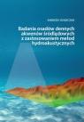 Badania osadów dennych akwenów śródlądowych z zastosowaniem metod Osadczuk Andrzej