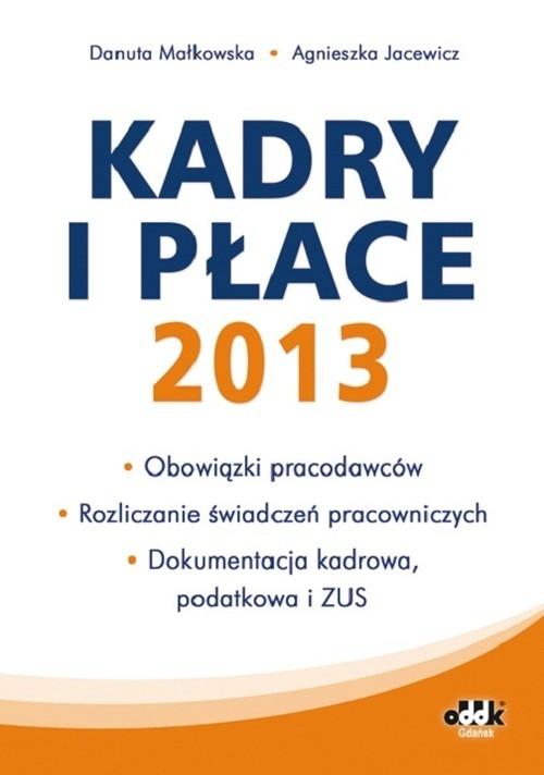 Kadry i płace 2013 Małkowska Danuta, Jacewicz Agnieszka