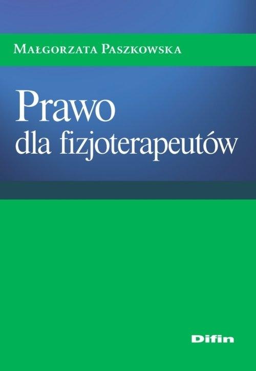 Prawo dla fizjoterapeutów Paszkowska Małgorzata