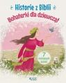 Historie z Biblii Bohaterki dla dziewcząt