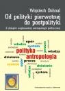 Od polityki pierwotnej do postpolityki Z dziejów anglosaskiej Dohnal Wojciech