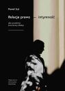 Relacje prawo - intymność jako przedmiot prawniczej refleksji Sut Paweł