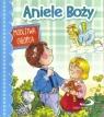 Aniele Boży. Modlitwa chłopca Anna Wojciechowska (red.)