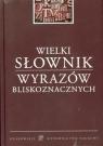 Wielki słownik wyrazów bliskoznacznych Latusek Arkadiusz, Pilarski Przemysław