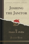 Joshing the Janitor (Classic Reprint)