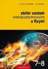 Zbiór zadań wielopoziomowych z fizyki. Klasy 7-8 Wojciech Kwiatek, Iwo Wroński