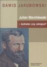 Julian Marchlewski bohater czy zdrajca