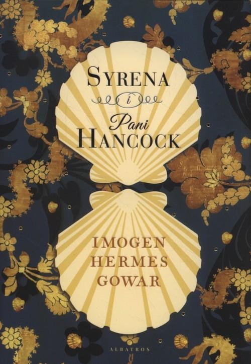 Syrena i Pani Hancock Gowar Imogen Hermer