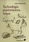 Technologia przetwórstwa mięsa Olszewski Adam