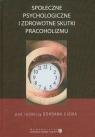 Społeczne psychologiczne i zdrowotne skutki pracoholizmu