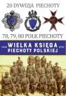 Wielka Księga Piechoty Polskiej 20 Dywizja Piechoty 78, 79, 80 Pułk Piechoty