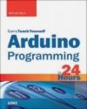 Arduino Programming in 24 Hours, Sams Teach Yourself Richard Blum