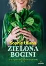 Zielona bogini. Jak żyć w zgodzie z naturą i zachować szczupłą Uliano Sophie
