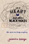 My Heart and Other Black Holes Jasmine Warga