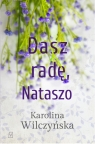 Dasz radę, Nataszo Karolina Wilczyńska