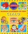 Ciało Obrazkowa encyklopedia dla dzieci