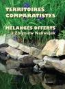 Territoires comparatistes Melanges offerts a Zbigniew Naliwajek