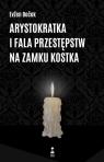 Arystokratka i fala przestępstw na zamku Kostka / Stara Szkoła Bocek Evzen