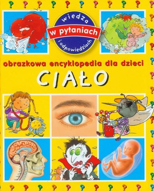 Ciało Obrazkowa encyklopedia dla dzieci Franco Cathy