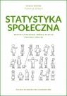 Statystyka społeczna. Procesy społeczne, źródła danych i metody analizy Panek Tomasz (red.)