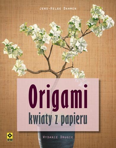 Origami Kwiaty z papieru Dahmen Jens-Helge