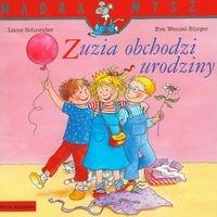 Mądra Mysz. Zuzia obchodzi urodziny Schneider Liane, Wenzel-Burger Eva