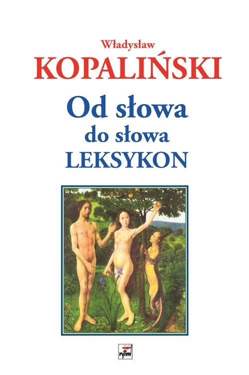 Od słowa do słowa. Leksykon (Uszkodzona okładka) Kopaliński Władysław