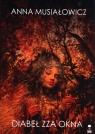 Diabeł zza okna Musiałowicz Anna