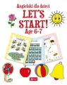 Angielski dla dzieci Let?s Start! Age 6-7 Praca zbiorowa