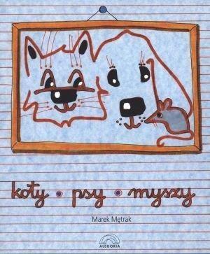 Koty, psy, myszy Marek Mętrak