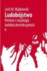 Ludobójstwo Historia i socjologia ludzkiej destrukcyjności