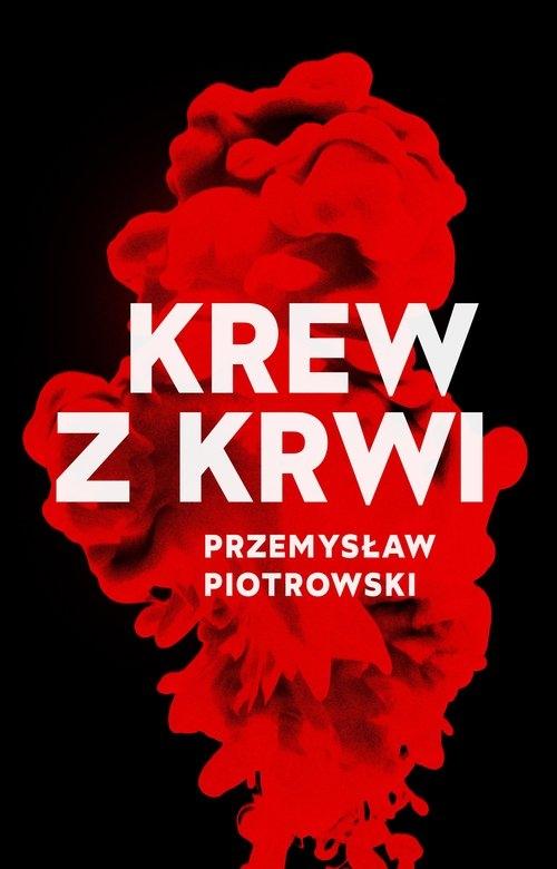 Krew z krwi (Uszkodzona okładka) Piotrowski Przemysław