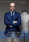 Rzeczowo o modzie męskiejPoradnik Kędziora Michał