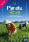 Planeta Nowa. Podręcznik do geografii dla klasy ósmej szkoły podstawowej. NOWA EDYCJA 2021-2023