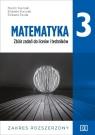 Matematyka 3. Zbiór zadań do liceów i techników. Zakres rozszerzony. Klasa 3
